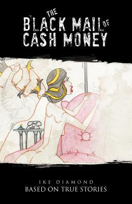 The Black Mail of Cash Money