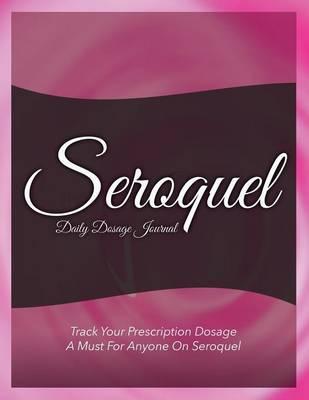 Seroquel Daily Dosage Journal