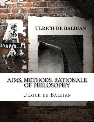 Aims, Methods, Rationale of Philosophy