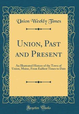 Union, Past and Present