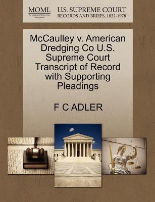 McCaulley V. American Dredging Co U.S. Supreme Court Transcript of Record with Supporting Pleadings