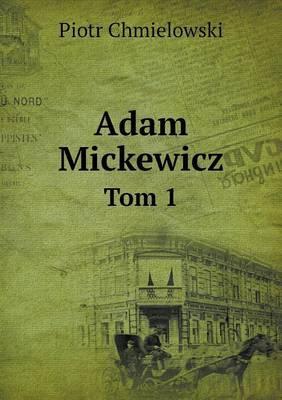 Adam Mickewicz Tom 1