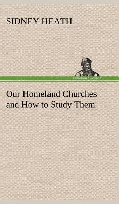 Our Homeland Churches and How to Study Them