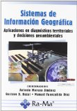 Sistemas de información geográfica: Aplicaciones en diagnósticos territoriales y decisiones geoambientales