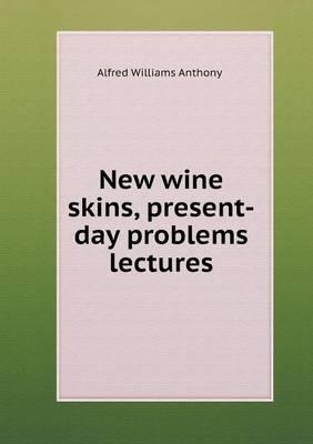 New Wine Skins, Present-Day Problems Lectures