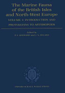 The Marine Fauna of the British Isles and North-West Europe: Introduction and protozoans to arthropods