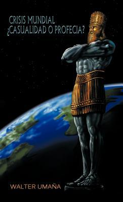 Crisis Mundial  Casualidia O Profecia?