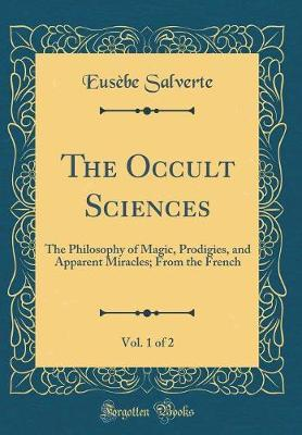 The Occult Sciences, Vol. 1 of 2
