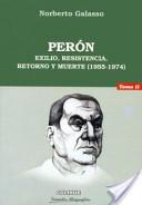 Perón: Exilio, resistencia, retorno y muerte, 1955-1974