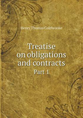 Treatise on Obligations and Contracts Part 1