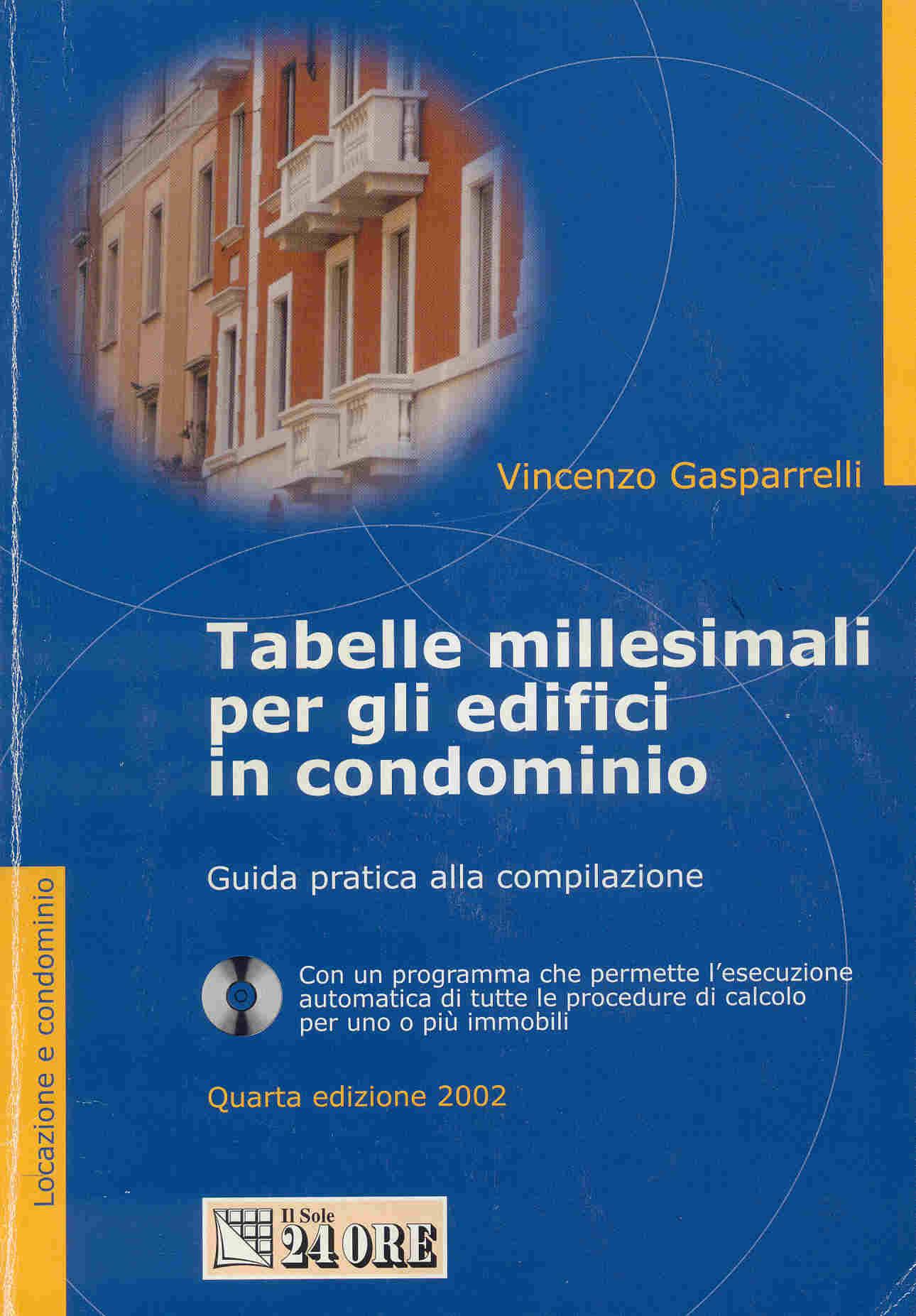 Tabelle millesimali per gli edifici in condominio. Con CD-ROM