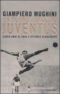Un sogno chiamato Juventus
