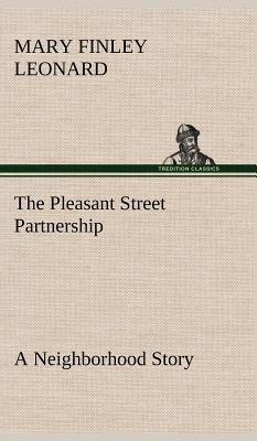 The Pleasant Street Partnership A Neighborhood Story