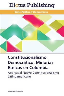 Constitucionalismo Democrático, Minorías Étnicas en Colombia