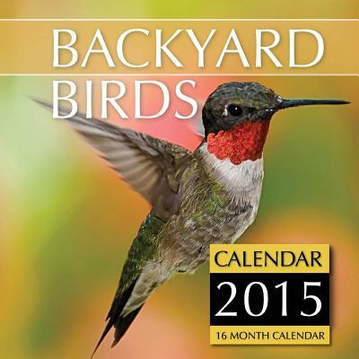 Backyard Birds Calendar 2015