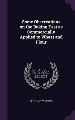 Some Observations on the Baking Test as Commercially Applied to Wheat and Flour