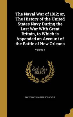 NAVAL WAR OF 1812 OR THE HIST