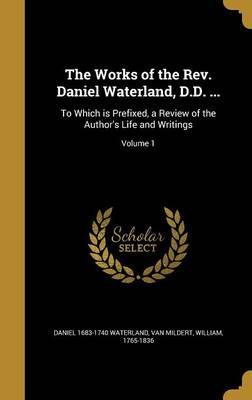WORKS OF THE REV DANIEL WATERL