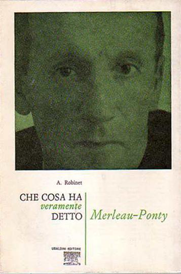Che cosa ha veramente detto Merleau-Ponty