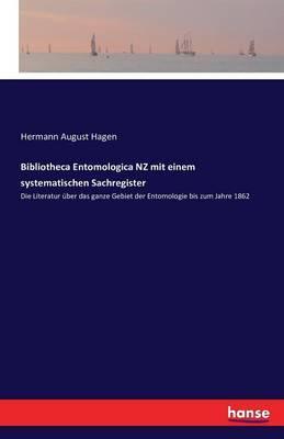 Bibliotheca Entomologica NZ mit einem systematischen Sachregister
