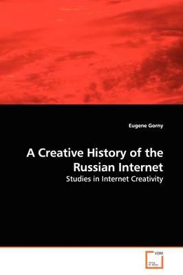 A Creative History of the Russian Internet