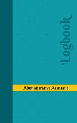 Administrative Assistant Log