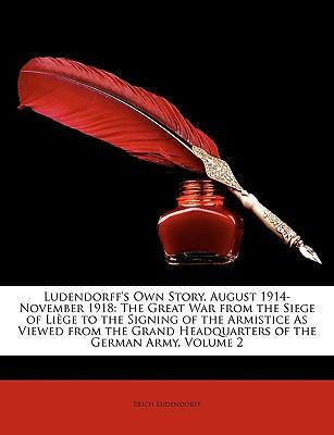 Ludendorff's Own Story, August 1914-November 1918