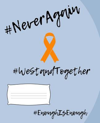 #NeverAgain #WeStandTogether #EnoughIsEnough