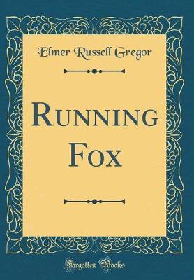Running Fox (Classic Reprint)