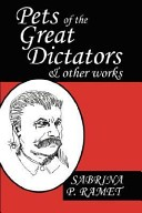 Pets of the great dictators and other works