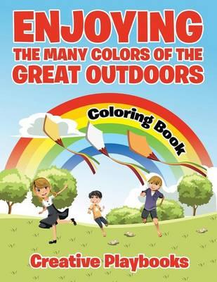 Enjoying the Many Colors of the Great Outdoors Coloring Book