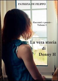La vera storia di Denny H