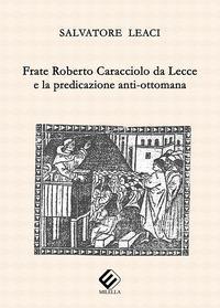 Frate Roberto Caracciolo da Lecce e la predicazione anti-ottomana