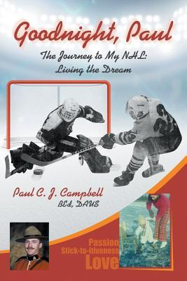 Good Night, Paul - The Journey to My NHL