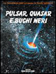 Pulsar, quasar e buchi neri