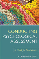 e-Study Guide for: Conducting Psychological Assessment: A Guide for Practitioners by A. Jordan Wright, ISBN 9780470536759