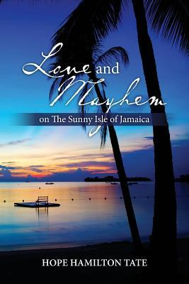 Love and Mayhem on the Sunny Isle of Jamaica