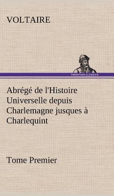 Abrege de l Histoire Universelle Depuis Charlemagne Jusques a Charlequint Tome Premier