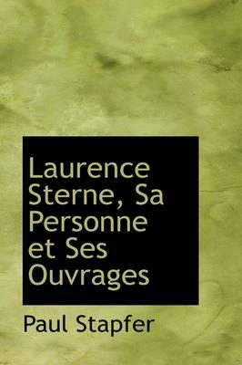 Laurence Sterne, Sa Personne Et Ses Ouvrages