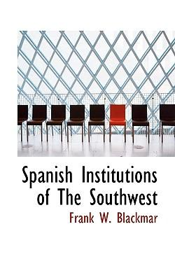 Spanish Institutions of the Southwest