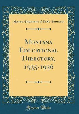 Montana Educational Directory, 1935-1936 (Classic Reprint)