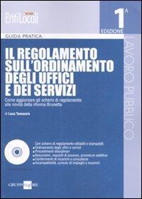 Il regolamento sull'ordinamento degli uffici e dei servizi. Con CD-ROM