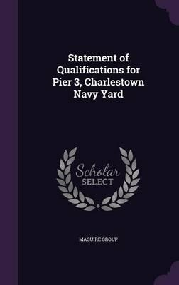 Statement of Qualifications for Pier 3, Charlestown Navy Yard
