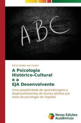 A Psicologia  Histórico-Cultural   e a  EJA Desenvolvente