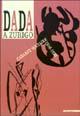 Dada a Zurigo. Cabaret Voltaire 1916-1920