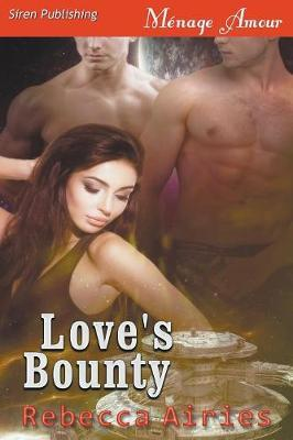 Love's Bounty (Siren Publishing Menage Amour)