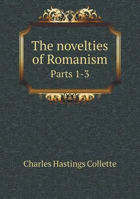 The Novelties of Romanism Parts 1-3