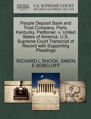 People Deposit Bank and Trust Company, Paris, Kentucky, Petitioner, V. United States of America. U.S. Supreme Court Transcript of Record with Supporti