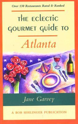 The Eclectic Gourmet Guide to Atlanta