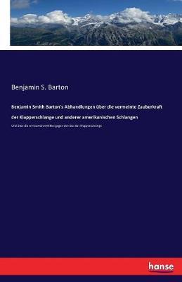 Benjamin Smith Barton's Abhandlungen über die vermeinte Zauberkraft der Klapperschlange und anderer amerikanischen Schlangen